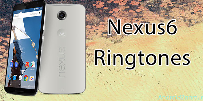Nexus 6 Stock Ringtones