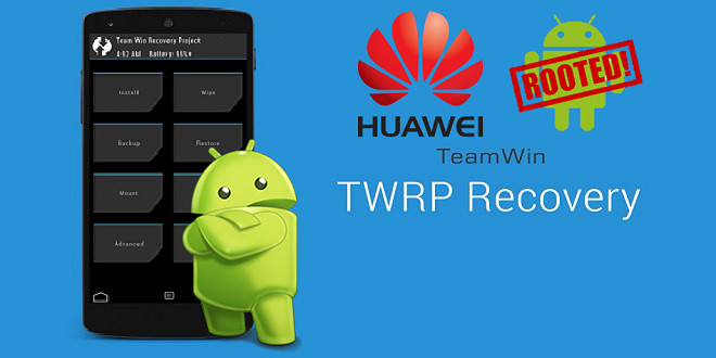 Root Huawei With TWRP Recovery