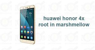 huawei honor 4x root in marshmellow
