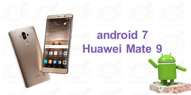 mate 9 android 7