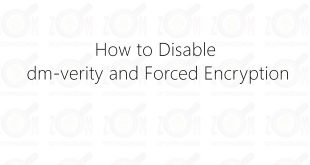 How to Disable dm-verity and Forced Encryption