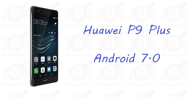 p9 plus android 7