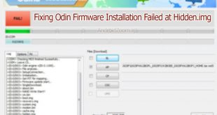 Fixing Odin Firmware Installation Failed at Hidden