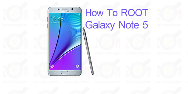 how to root Galaxy Note 5