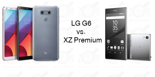 LG G6 و Xperia XZ Premium