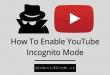 تماشای امن ویدیو در یوتیوب با فعالسازی مود ناشناس (Incognito)