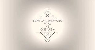 کاور مقایسه دوربین Mi A2 و OnePlus 6