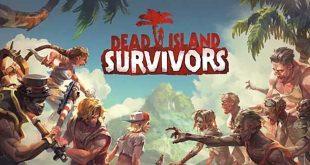 آموزش بازی Dead Island - ترفندها و نکات بقا در بازی Dead Island: Survivors