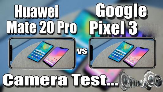 مقایسه دوربین میت 20 پرو با پیکسل 3
