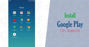نصب برنامه های گوگل بروی شیائومی